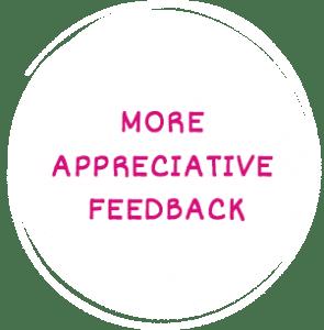 More Appreciative feedback