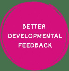better developmental feedback