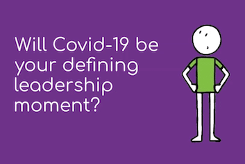 Leaders – Will Covid-19 be your Defining Leadership Moment?